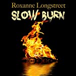 Slow Burn | Roxanne Longstreet