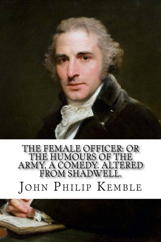 The female officer: or the humours of the army, a comedy. Altered from Shadwell.