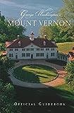 George Washington's Mount Vernon Official Guidebook