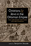 Christians and Jews in the Ottoman Empire : The Abridged Edition, with a New Introduction, , 1588268659