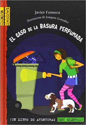 El caso de la basura perfumada (Clara Secret) (Spanish Edition): Javier Fonseca, Joaquín González: 9788479423490: Amazon.com: Books