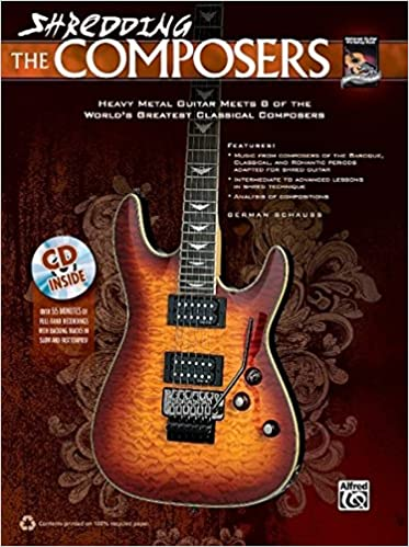 Shredding the Composers: Heavy Metal Guitar Meets 8 of the Worlds Greatest Classical Composers (Book & CD) (Shredding Styles) Paperback – May 1, 2012