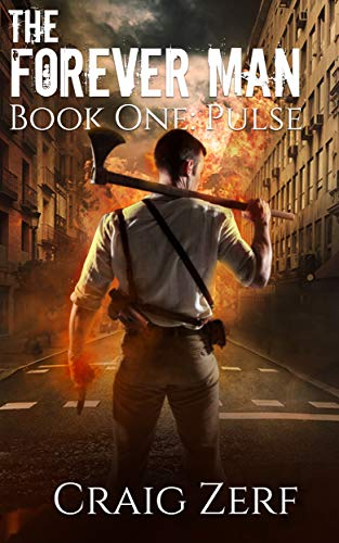 The Forever Man: Book 1: Pulse - a post apocalyptic, urban fantasy. by [Zerf, Craig]