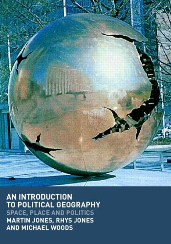 Download An Introduction to Political Geography: Space, Place and Politics: 1st (First) Edition pdf epub