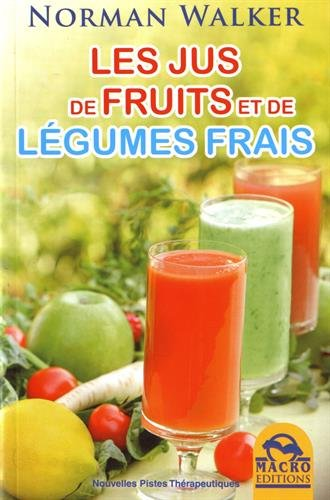 Les jus de fruits et de légumes - Norman Walker