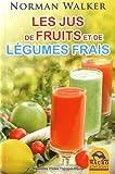 Les jus de fruits et de légumes frais (Nouvelles pistes thérapeutiques)