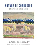 Voyage Le Corbusier: Drawing on the Road
