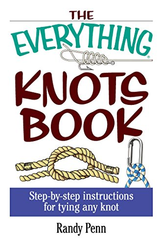 - The Everything Knots Book: Step-By-Step Instructions for Tying Any Knot (Everything®)