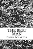 The Best Man, Edith Wharton, 148205843X