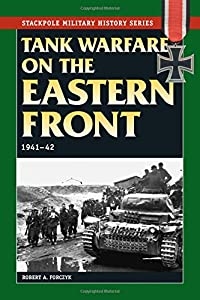 Tank Warfare on the Eastern Front: 1941-42 (Stackpole Military History Series)