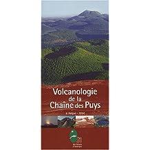 Volcanologie de la Chaîne des Puys : Avec une carte 1/25 000