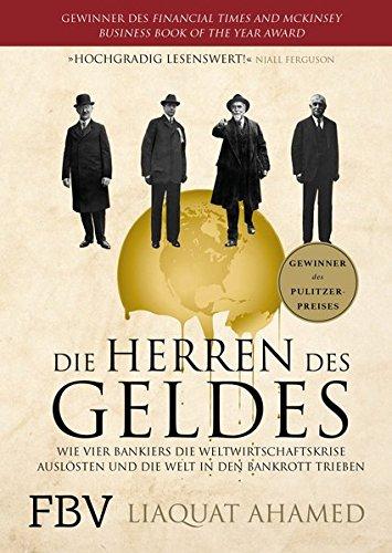 Die Herren des Geldes: Wie vier Bankiers die Weltwirtschaftskrise auslösten und die Welt in den Bankrott trieben