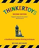 img - for Thinkertoys: A Handbook of Creative-Thinking Techniques by Michalko, Michael 2nd (second) Revised Edition (2006) book / textbook / text book