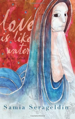 """Love is Like Water - And Other Stories (Arab American Writing)"" av Samia Serageldin"