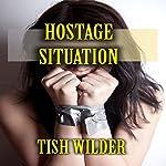 Hostage Situation | Tish Wilder