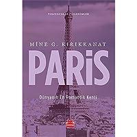 Paris: Yolculuklar / İzlenimler Dünyanın En Romantik Kenti