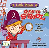 Little Pirate Goes to School, Lawrence Schimel, 1584765453