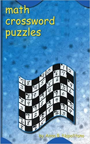Math Crossword Puzzles: Anna B. Napolitno: 9781585001309: Amazon.com ...