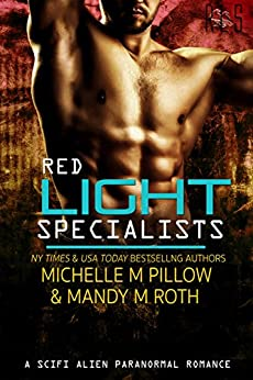 Red Light Specialists: A Scifi Alien Paranormal Romance by [Pillow, Michelle M., Roth, Mandy M.]