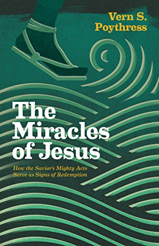 The Miracles of Jesus: How the Savior's Mighty Acts Serve as Signs of Redemption cover