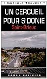 Un cercueil pour Sidonie : Saint-Brieuc par Troudet