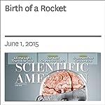 Birth of a Rocket | David H. Freedman