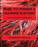 Rise to Power a Vampire's Story, Ashley willis, 1490378227
