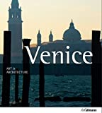 Venice, Art and Architecture by Marion Kaminski front cover