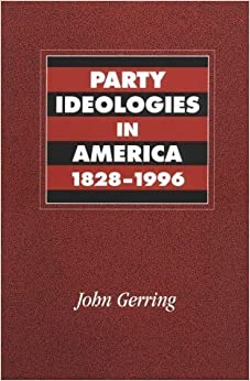 Party Ideologies in America, 1828-1996 by Gerring, John(February 5, 2001)