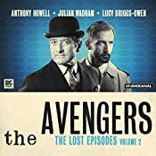 The Avengers - The Lost Episodes, Volume 2 | Fred Edge, Peter Ling, Sheilagh Ward, Dennis Spooner, John Dorney