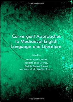 Book Convergent Approaches to Mediaeval English Language and Literature: Selected Papers from the 22nd Conference of SELIM