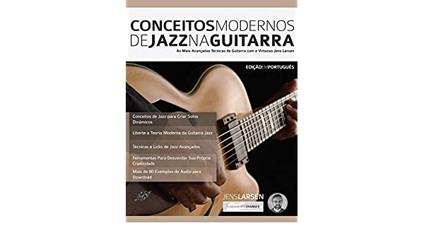 Conceitos Modernos de Jazz na Guitarra: As Mais Avançadas Técnicas ...
