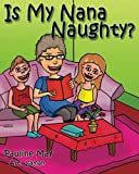 Is My Nana Naughty?
