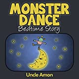 Monster Dance!: Rhyming Bedtime Story
