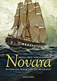 Die Novara: Österreichs Traum von der Weltmacht