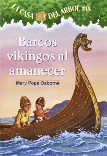 La casa del árbol # 15 Barcos vikingos al amanecer / Viking Ships at Sunrise (Spanish Edition) (La casa del arbol / Magic Tree House) (Time Ireland Christmas At)