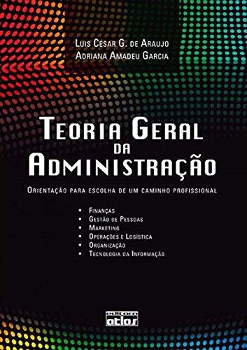 Teoria Geral da Administração. Orientação Para Escolha de Um Caminho Profissional