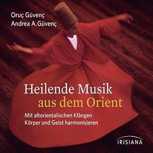 Heilende Musik aus dem Orient Hörbuch