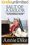 Salt of a Sailor: The true origins of a durable, but not-so-dainty sailor