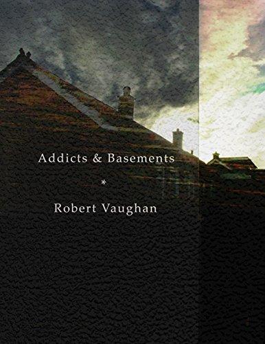 Addicts & Basements by [Vaughan, Robert]