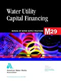 Water Utility Capital Financing, American Water Resources Association Staff, 0898679575