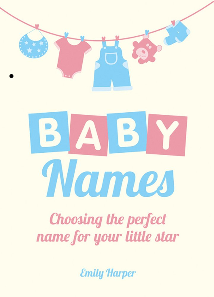 Download Baby Names: Choosing the Perfect Name for Your Little Star ebook