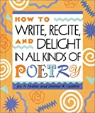 How to Write, Recite and Delight in All Kinds  of Poetry (Single Titles)