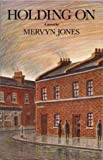 Holding On, Mervyn Jones, 0907871569