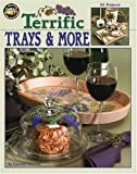 Terrific Trays and More, Carolyn Stearns, 1574867806