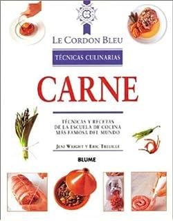 Carne: Técnicas y recetas de la escuela de cocina más famosa del mundo (Le