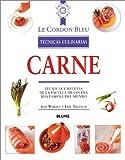 Carne: Técnicas y recetas de la escuela de cocina más famosa del mundo (Le Cordon Bleu técnicas culinarias series)
