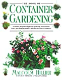 The Book of Container Gardening, Malcolm Hillier, 0671722530