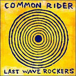 Image result for common rider last wave rockers