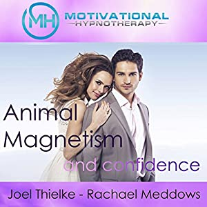 Animal Magnetism and Confidence Audiobook